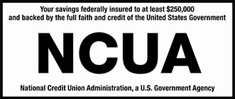 Your savings federally insured to at least $250,000 and backed by the full faith and credit of the United States Government