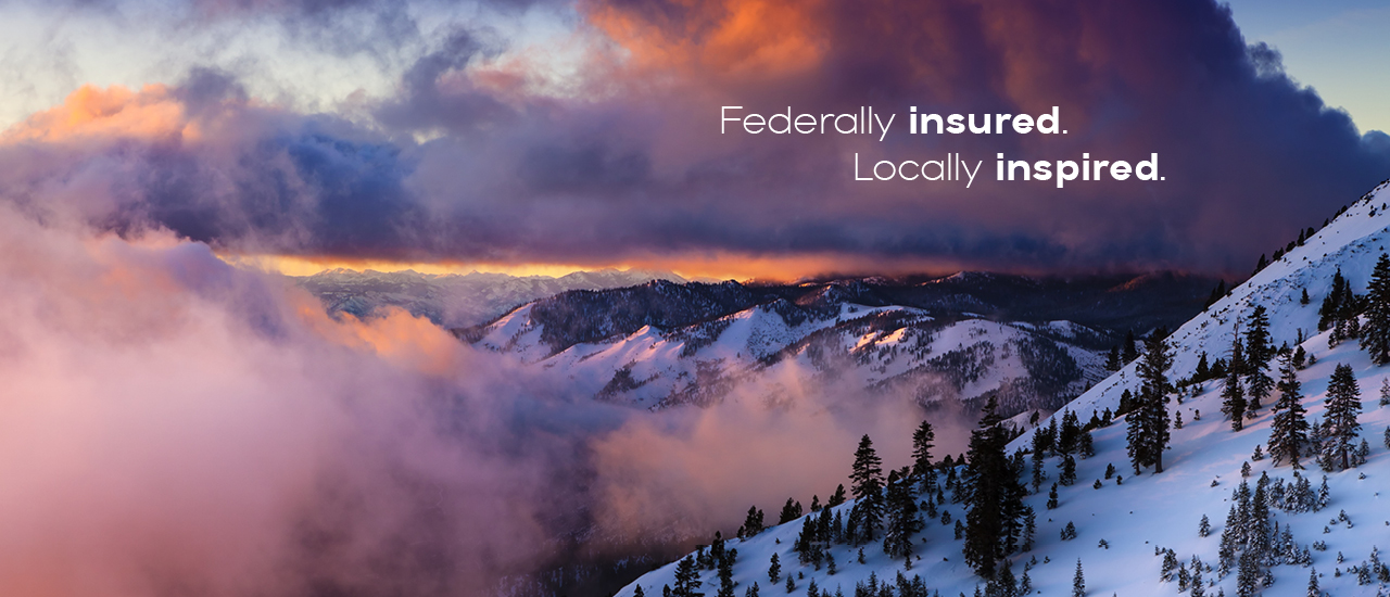 Federally Insured. Locally Inspired. Snowy Sierra Nevadas with fog
