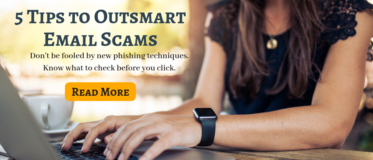 5 Tips to Outsmart Email Scams