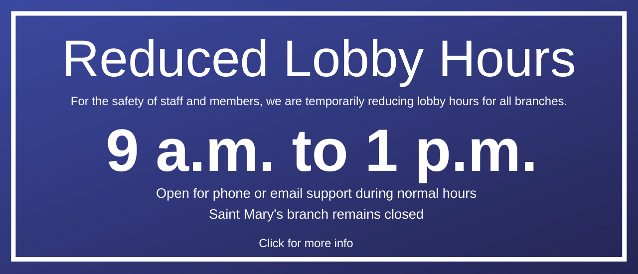 Reduced Lobby Hours, click for info
